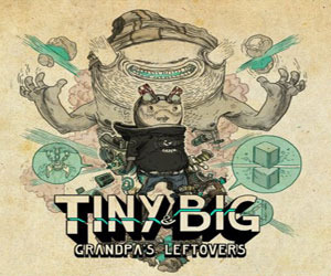 Tiny & Big: Grandpa's Leftovers (PC Download)