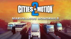 Cities in Motion 2: Marvellous Monorails (PC DLC)