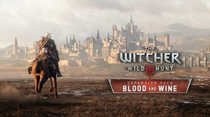 The Witcher III: Blood and Wine (PC DLC)